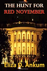 The Hunt For Red November: A Presidential Agent Novel Series Book 2 Paperback