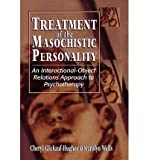 img - for [(Treatment of the Masochistic Personality: An Interactional-object Relations Approach to Psychotherapy)] [Author: Cheryl Glickauf-Hughes] published on (March, 1996) book / textbook / text book