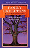 Front cover for the book Family Skeletons by Rett MacPherson