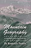 Mountain Geography - a Critique and Field Study, Roderick Peattie, 1406738816