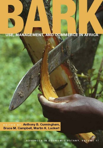 Bark: Use, Management, And Commerce In Africa (Advances In Economic Botany)