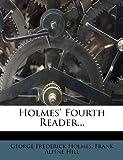 Holmes' Fourth Reader..., George Frederick Holmes, 1270913670