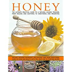 The Book of Honey: Nature's wonder ingredient: 100 amazing and unexpected uses from natural healing to beauty.