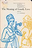 The Meaning of Courtly Love 9780873950381