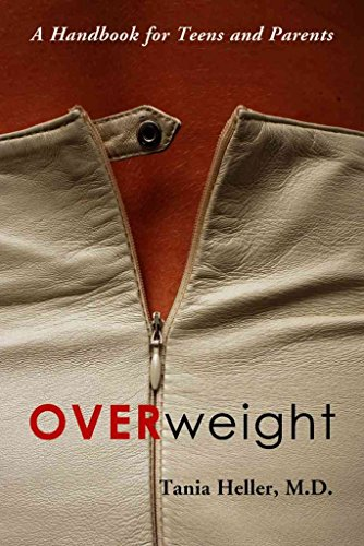 [(Overweight : A Handbook for Teens and Parents)] [By (author) Tania Heller] published on (July, 2005)