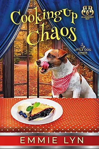 Cooking Up Chaos (Little Dog Diner Book 4) (Little Diner)