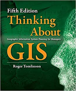 Thinking About GIS: Geographic Information System Planning For Managers, Fifth Edition Free Download