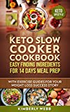 Keto Slow Cooker Cookbook  Easy Finding Ingredients for 14 days Meal Prep: With Exercise Guides for Your Weight Loss Success Story  (Keto Lifestyle)