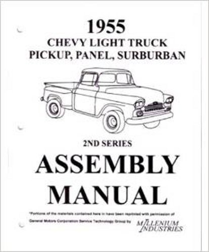FULLY ILLUSTRATED 1955 CHEVY & GMC PICKUP TRUCK 2nd SERIES FACTORY ASSEMBLY INSTRUCTION MANUAL - COVERS: C10, C20, C30, C1500, C2500, C3500, K5, K10, K20, K30, K1500, K2500, K3500, stakebed, - Series Gmc K2500
