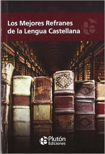 MEJORES REFRANES DE LA LENGUA CASTELLANA