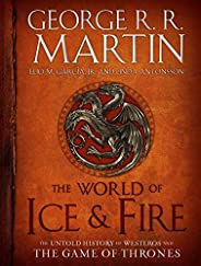 The World of Ice & Fire: The Untold History of Westeros and the Game of Thr