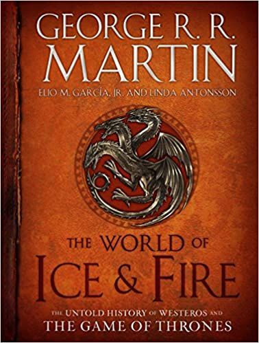 The World of Ice & Fire: The Untold History of Westeros and