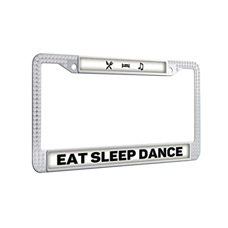 Amazon.com: White License Plate Frame,Eat Sleep Dance License Plate ...
