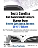 South Carolina Bail Bondsman Insurance License Exam Review Questions & Answers 2016/17 Edition: A Self-Practice Exercise Book focusing on the basic concepts of bail bond insurance in SC