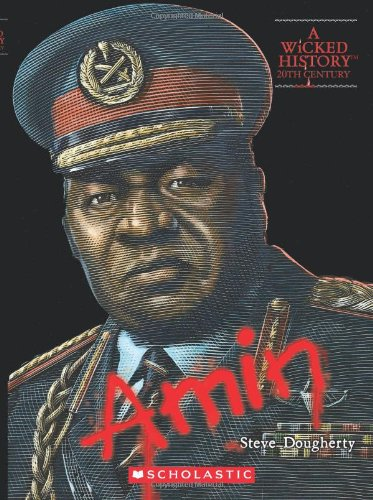 Read Online Idi Amin (A Wicked History: 20th Century) pdf epub