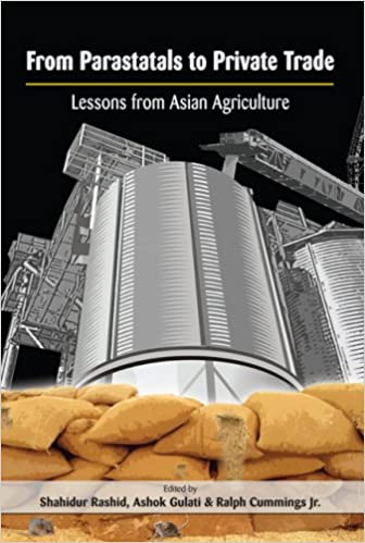 From Parastatals to Private Trade: Lessons from Asian Agriculture (International Food Policy Research Institute)
