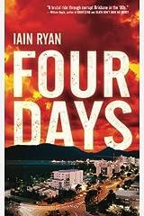 Four Days by Iain Ryan (2016-01-06) Paperback