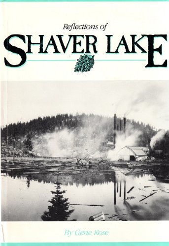 Reflections of Shaver Lake: Center of activities on Pine Ridge for more than one hundred years