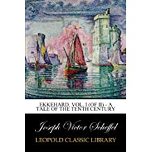 Ekkehard. Vol. I (of II) - A Tale of the Tenth Century