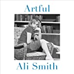 Artful | Ali Smith