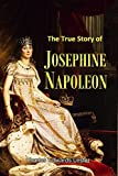 "The True Story of  Josephine Napoleon, the Empress of ""Ambition and Desire"" (1853)"