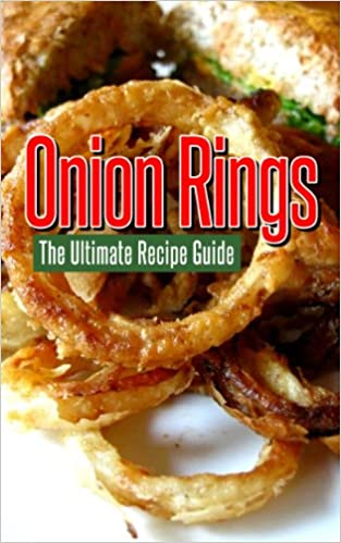 Onion Rings: The Ultimate Recipe Guide