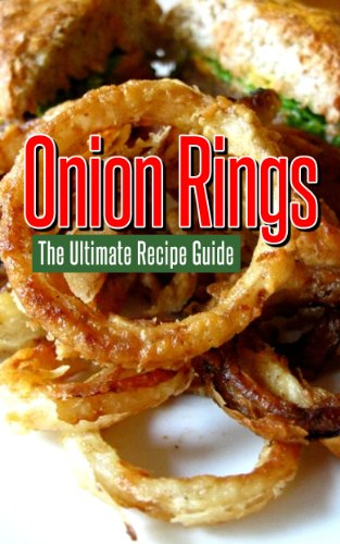 Onion Rings: The Ultimate Recipe Guide by [Crawford, Jackson]