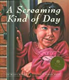 A Screaming Kind of Day, Rachna Gilmore, 1550416618