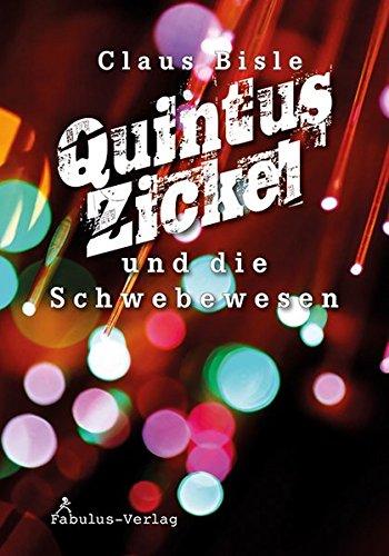 Quintus Zickel und die Schwebewesen