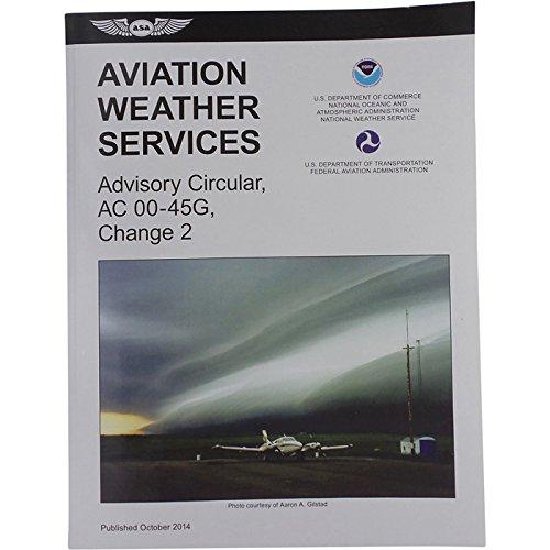 Aviation Weather Services: Advisory Circular AC00-45F (FAA Handbooks)