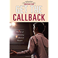 Get the Callback: The Art of Auditioning for Musical Theatre book cover