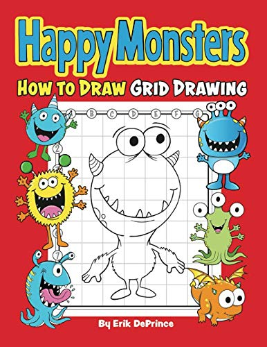 Happy Monsters How To Draw Grid Drawing: Happy Monsters Grid Drawing Book for Kids and Toddlers Ages 2-6 - Cute Monsters Preschool Coloring Activity Book (for Boys and Girls 2-4 4-8) -
