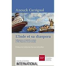 L'Inde et sa diaspora: Influences et intérêts croisés à l'île Maurice et au Canada (International) (French Edition)