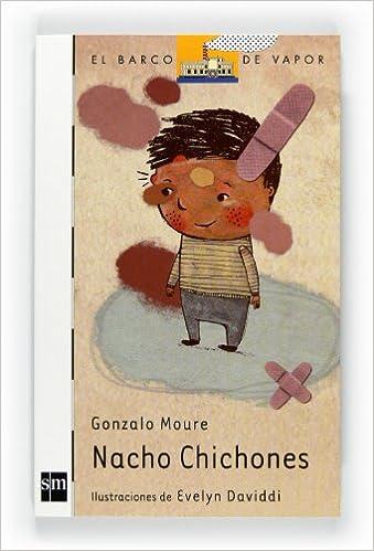 Nacho Chichones (El Barco de Vapor Blanca): Amazon.es: Moure Trenor,  Gonzalo, Daviddi, Evelyn: Libros