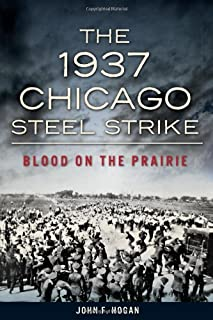 Book Cover: 1937 Chicago Steel Strike, The:: Blood on the Prairie
