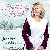 Huckleberry Hearts: Matchmakers of Huckleberry Hill Series #6 | Jennifer Beckstrand