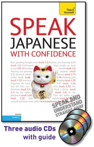 Speak Japanese with Confidence with Three Audio CDs: A Teach Yourself Guide (TY: Conversation)