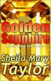 Book cover image for Golden Sapphire: A love story set in stone