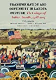 Transformation and Continuity in Lakota Culture, Louis S. Warren and Janet Catherine Berlo, 1941813003