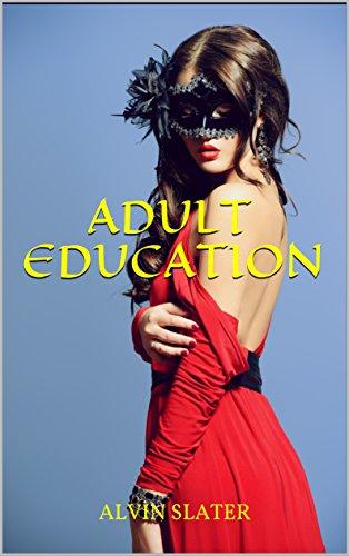ADULT EDUCATION: A erotic suspense romance and drama thriller