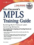 img - for Rick Gallaher's MPLS Training Guide: Building Multi Protocol Label Switching Networks by Syngress book / textbook / text book