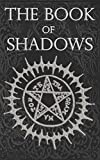 The Book of Shadows: White, Red and Black Magic