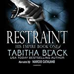 Restraint: His Empire, Book 1 | Tabitha Black