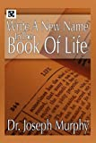 Write a New Name in the Book of Life, Joseph Murphy, 1441593144