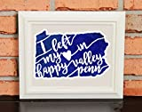 Penn State Gift - Penn State Football - I Left My Heart in Happy Valley PA - College Pride Wall Art - Penn State Artwork - Blue and White - Man Cave Artwork - College Decor - UNFRAMED Poster Print