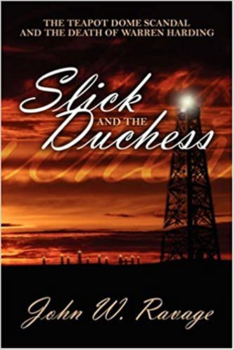 Amazon Com Slick And The Duchess The Teapot Dome Scandal And The