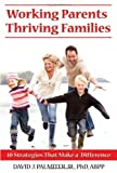 Working Parents, Thriving Families, David Palmiter, 1934716146