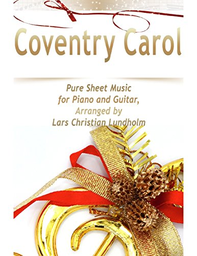 Coventry Carol Pure Sheet Music for Piano and Guitar, Arranged by Lars Christian Lundholm