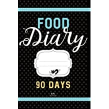 FOOD DIARY 90 Days: Daily Weight Loss Journal