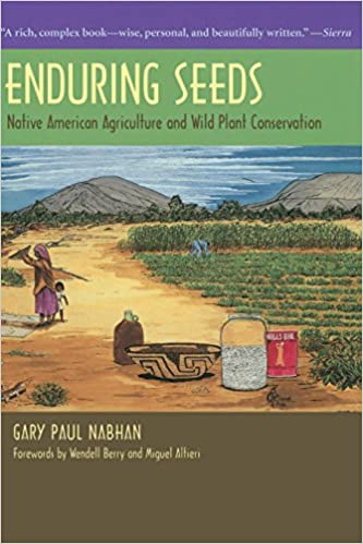 Enduring seeds native american agriculture and wild plant enduring seeds native american agriculture and wild plant conservation 1st edition kindle edition fandeluxe Images